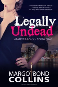 Legally Undead (Vampirarchy Book 1) - Margo Bond Collins