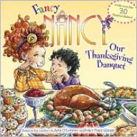 Fancy Nancy: Our Thanksgiving Banquet - Jane O'Connor, Robin Preiss Glasser, Lyn Fletcher, Beth Drainville