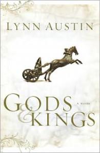 Gods and Kings  - Lynn Austin
