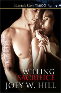 Willing Sacrifice - Joey W. Hill