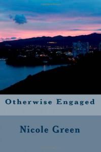 Otherwise Engaged - Nicole Green