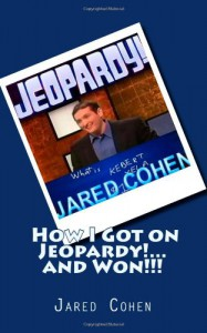 How I Got on Jeopardy!...and Won! - Jared Cohen