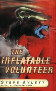 The Inflatable Volunteer - Steve Aylett