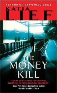 The Money Kill - Katia Lief