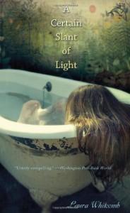 A Certain Slant of Light - Lauren Malina, Laura Whitcomb