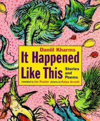 It Happened Like This - Daniil Kharms