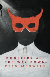 Monsters All the Way Down - Ryan McSwain