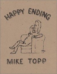 Happy Ending: The Selected Writings - Mike Topp