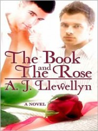 The Book and the Rose - A.J. Llewellyn