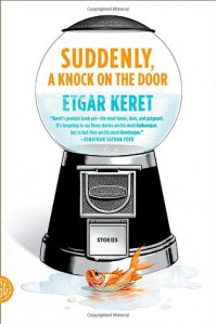 Suddenly, a Knock on the Door: Stories - Etgar Keret