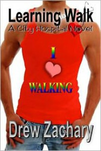 Learning to Walk - Drew Zachary