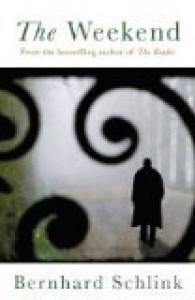 The Weekend - Bernhard Schlink, Shaun Whiteside