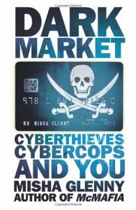 DarkMarket: Cyberthieves, Cybercops and You - Misha Glenny