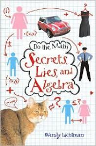 Secrets, Lies, and Algebra - Wendy Lichtman