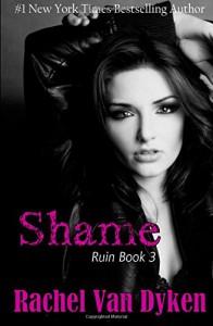 Shame (Ruin Book 3) (Volume 3) - Rachel Van Dyken