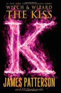The Kiss (Witch & Wizard) - James Patterson,  'Jill Dembowski'