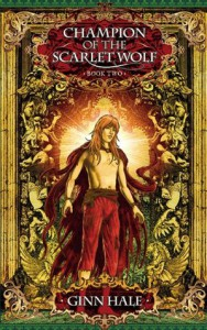 Champion of the Scarlet Wolf Book Two (Cadeleonian Series, #4) - Ginn Hale