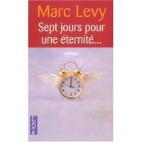Sept jours pour une éternité... - Marc Levy