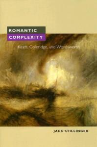 Romantic Complexity: Keats, Coleridge, and Wordsworth - Jack Stillinger