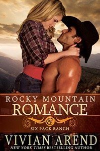 Rocky Mountain Romance (Six Pack Ranch Book 7) - Vivian Arend
