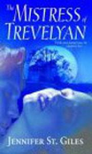 The Mistress of Trevelyan - Jennifer St.Giles