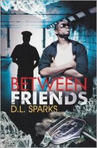 Between Friends - D.L. Sparks