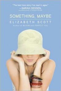 Something, Maybe - Elizabeth Scott, Lisa Fyfe