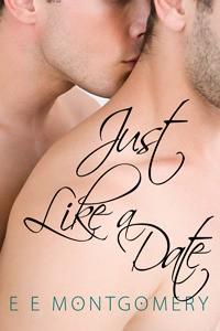 Just Like A Date - E.E. Montgomery