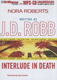 Interlude in Death (In Death, #12.5) - J.D. Robb, Susan Ericksen