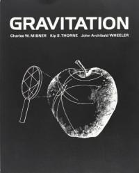 Gravitation (Physics Series) - Kip Thorne;Kip S. Thorne;Charles W. Misner;John Archibald Wheeler;John Wheeler