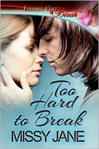Too Hard to Break - Missy Jane