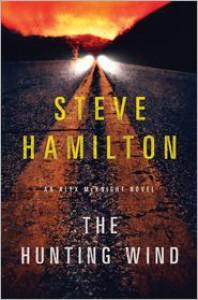 The Hunting Wind: An Alex McKnight Novel - Steve Hamilton