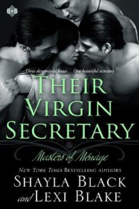 Their Virgin Secretary - Shayla Black, Lexi Blake
