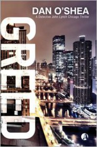 Greed: A Detective John Lynch Thriller - Dan O'Shea