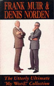 Utterly Ultimate My Word (A Methuen humour classic) - Frank  Muir, Denis Norden
