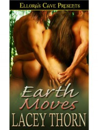 Earth Moves  - Lacey Thorn