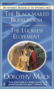 Blackmailed Bridegroom and the Luckless Elopement: Regency 2-in-1 Special - Dorothy Mack