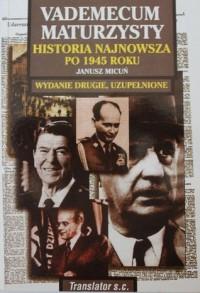 Vademecum maturzysty - historia najnowsza po 1945 roku - Janusz Micuń