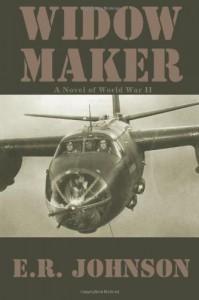 Widow Maker: A Novel of World War II - E.R. Johnson