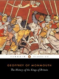 The History of the Kings of Britain - Geoffrey of Monmouth, Lewis Thorpe