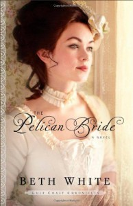 The Pelican Bride - Beth White