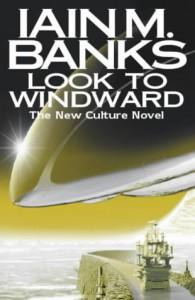Look To Windward - Iain M. Banks