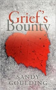 Grief's Bounty - Sandy Goulding