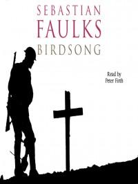 Birdsong - Sebastian Faulks, Peter Firth