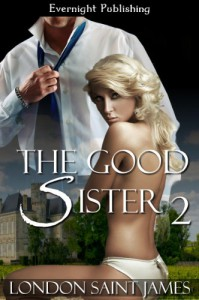 The Good Sister Part Two - London Saint James