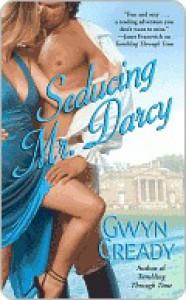 Seducing Mr. Darcy - Gwyn Cready