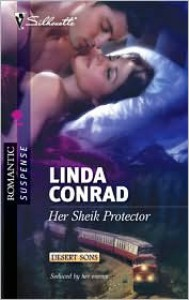 Her Sheik Protector (Desert Sons #1) (Silhouette Romantic Suspense #1618) - Linda Conrad