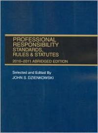 Professional Responsibility and Practice - John S. Dzienkowski