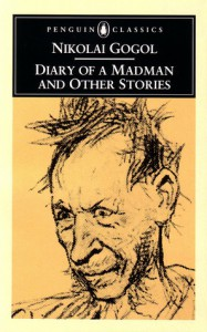 Diary of a Madman and Other Stories - Nikolai Gogol, Ronald Wilks
