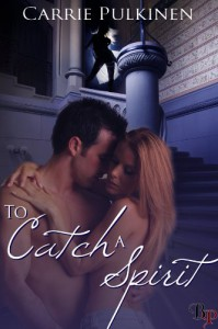 To Catch a Spirit - Carrie Pulkinen